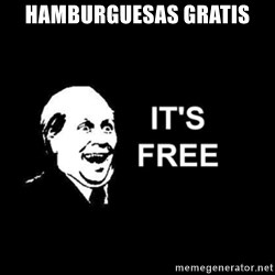 it's free - Hamburguesas gratis