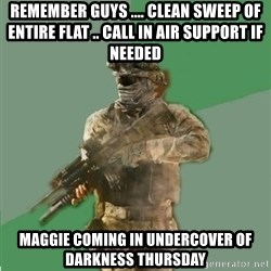 philosoraptor call of duty - remember guys .... clean sweep of entire flat .. call in air support if needed Maggie coming in undercover of darkness Thursday