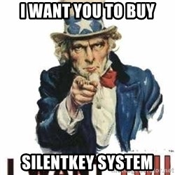 I Want You - I want you to buy SILENTKEY system