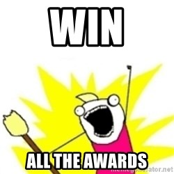 x all the y - win all the awards