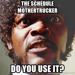 Mad Samuel L Jackson - The Schedule mothertrucker do you use it?