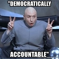 """DR EVIL FINGERTHINGY - """"Democratically  Accountable"""""""