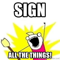x all the y - Sign     all the things!