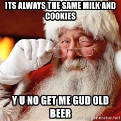 Capitalist Santa - its always the same milk and cookies  y u no get me gud old beer