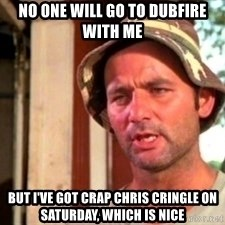 Bill Murray Caddyshack - no one will go to dubfire with me but i've got crap chris cringle on Saturday, which is nice