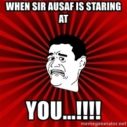 Afraid Yao Ming trollface - WHEN SIR AUSAF IS STARING AT YOU...!!!!