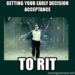 Gangnam style psy - Getting your Early Decision Acceptance to RIT