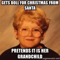 60 year old - Gets doll for christmas from santa pretends it is her grandchild