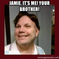Free Speech Whatley - Jamie, it's me! Your brother!