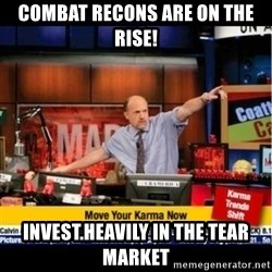 Mad Karma With Jim Cramer - Combat recons are on the rise! Invest.heavily in the tear market