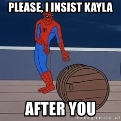 Spiderman and barrel - Please, I insist kayla After you