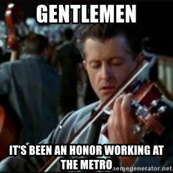 Titanic Band - Gentlemen It's been an Honor working at the metro