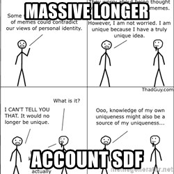 Memes - massive longer account sdf