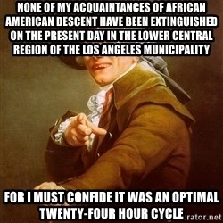 Joseph Ducreux - none of my acquaintances of African American descent have been extinguished on the present day in the lower central region of the los Angeles municipality for I must confide it was an optimal twenty-four hour cycle