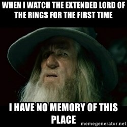 no memory gandalf - When I watch the extended Lord of The Rings for the first time I have no memory of this place