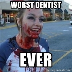 Scary Nympho - worst dentist  ever