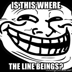 Problem? - Is this where the line beings?