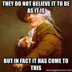 Joseph Ducreux - They do not believe it to be as it is but in fact it has come to this