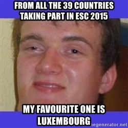 rally drunk guy - FROM ALL THE 39 COUNTRIES TAKING PART IN ESC 2015 MY FAVOURITE ONE IS LUXEMBOURG