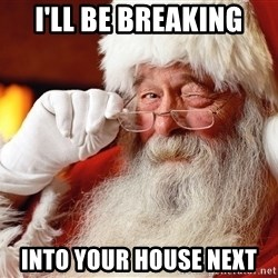 Capitalist Santa - I'll be breaking into your house next