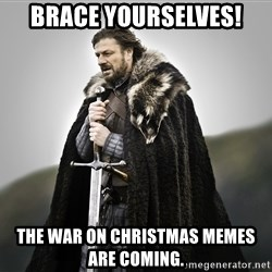 ned stark as the doctor - Brace Yourselves! the war on Christmas memes are coming.