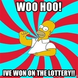 Frases Homero Simpson - Woo Hoo! Ive Won on the Lottery!!