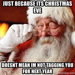 Capitalist Santa - just because its christmas eve doesnt mean im not tagging you for next year