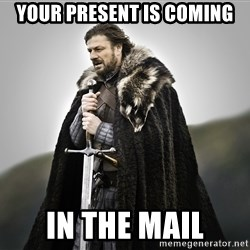 ned stark as the doctor - Your present is coming In the mail