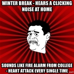 Afraid Yao Ming trollface - winter break - hears a clicking noise at home sounds like fire alarm from college - heart attack every single time
