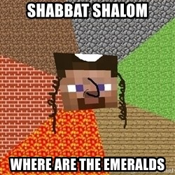 Minecraft Jew - Shabbat Shalom Where are the Emeralds