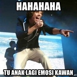 Heartless Harry - hahahaha tu anak lagi emosi kawan