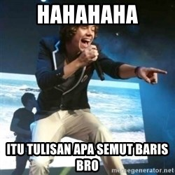 Heartless Harry - hahahaha itu tulisan apa semut baris bro
