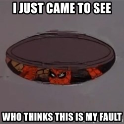 Spiderman in Sewer - i just came to see who thinks this is my fault