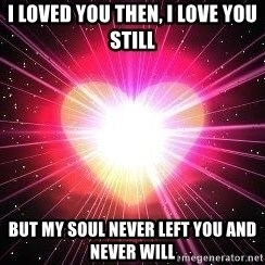ACOUSTIC VALENTINES II - I loved you then, I love you still But my soul never left you and never will