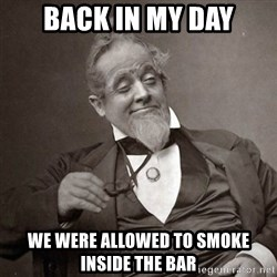 1889 [10] guy - Back in my day We were allowed to smoke inside the bar