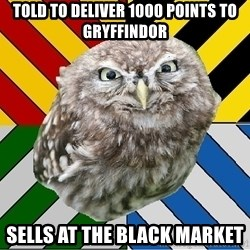 JEALOUS POTTEROMAN - Told to deliver 1000 points to Gryffindor Sells at the black market