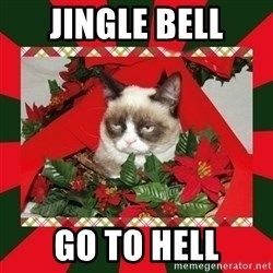 GRUMPY CAT ON CHRISTMAS - jingle bell go to hell