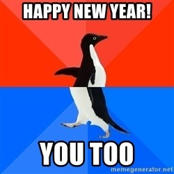 Socially Awkward Penguin (Red Top) - Happy new year! You too