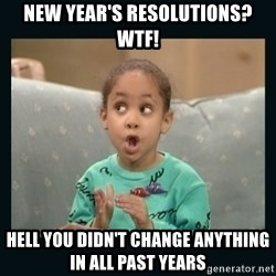 Raven Symone - New Year's resolutions? Wtf! Hell you didn't change anything in all past years