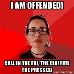 Liberal Douche Garofalo - I am offended! Call in the fbi, the cia! Fire the presses!