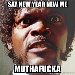 Mad Samuel L Jackson - Say New Year New Me Muthafucka