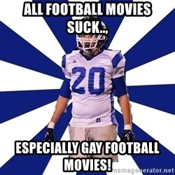 Highschool Football Kid - All football movies suck.., Especially gay football movies!