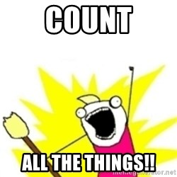 x all the y - Count All the things!!