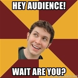 Tobuscus - Hey audience! Wait are you?