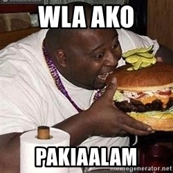 Fat man eating burger - wla ako  pakiaalam