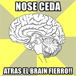 Traitor Brain - nose ceda atras el brain fierro!!