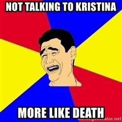 journalist - not talking to kristina more like death