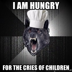 Insanity Wolf - I am hungry For the cries of children