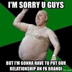 The Football Fan - I'm sorry u guys  But I'm gonna have to put our relationship on FB Brandi