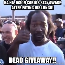 charles ramsey 3 - Ha Ha, Jason Carlos stay awake after eating his lunch! Dead Giveaway!!
